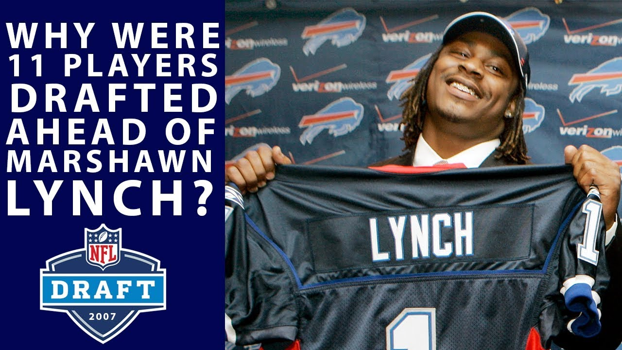 competitive price ddd8a 11605 Why Were 11 Players Drafted Before Marshawn Lynch?