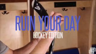 Ruin Your Day: Hockey Edition