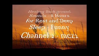 8 hours Background Healing Sounds for sleep,relax and meditation