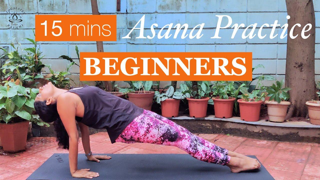 Yoga Asana Practice For Beginners 15 Minute Workout Yogalates With Rashmi Youtube