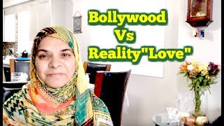 Bollywood vs Reality /Love&Relationship