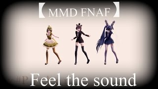 【MMD FNAF】 Feel the sound