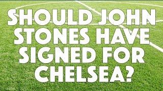Everton V Chelsea   Should Stones Have Signed For Chelsea?