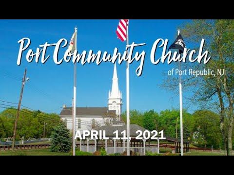 Port Community Church - April 11, 2021