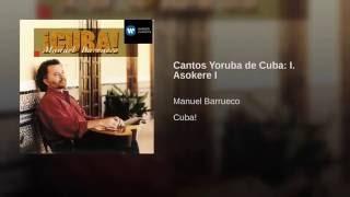 Cantos Yoruba de Cuba: I. Asokere I