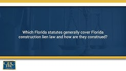 which florida statutes generally cover florida construction lien law and how are they construed