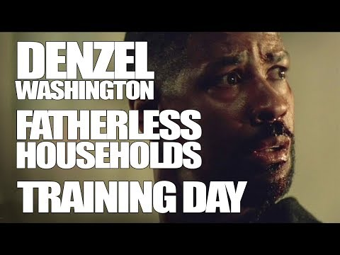Denzel Washington's Training Day for The Left on Fatherless Homes