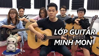 """Lớp Guitar Minh Mon - """"Một Đêm Say"""", """"Khi Cô Đơn Em Nhớ Ai"""", """"Lý Do Anh Xuất Hiện""""..."""