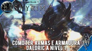 Guia Skyrim Como Ter Armas e Armadura Daedric a Nivel 1