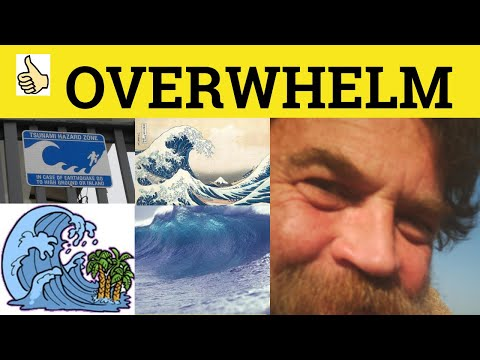 Overwhelm Overwhelming Overwhelmingly - Meaning Examples - British English Pronunciation