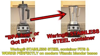 Vitamix - Stainless Steel Container (truly BPA-free) fits Modern/Newer Vitamix