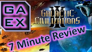Galactic Civilizations 3 - 7 Minute review