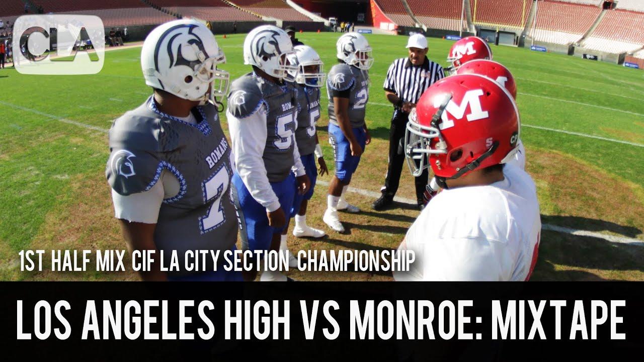 Los Angeles High vs Monroe (1st Half Mix): CIF LA City ...