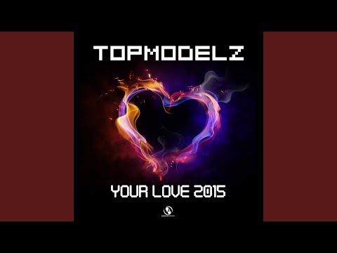 Your Love 2015 (DJ Fait Edit)