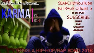 'KARMA' by Kai RAGE/Bangla RAP song/ 2018/Desi Hip-Hop.