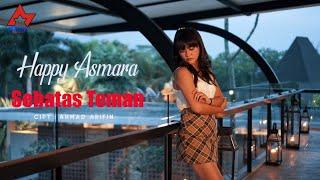 Happy Asmara - Sebatas Teman [OFFICIAL]
