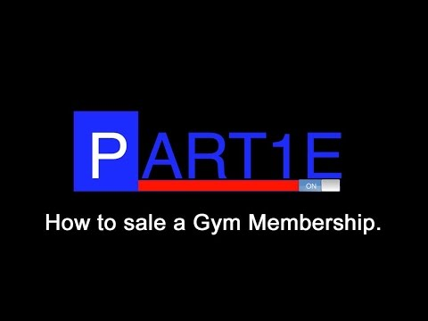 How to sale a gym membership.