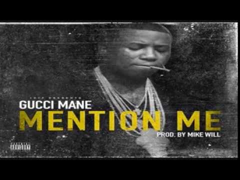 Gucci Mane - Mention Me [Prod. By Mike Will Made It]