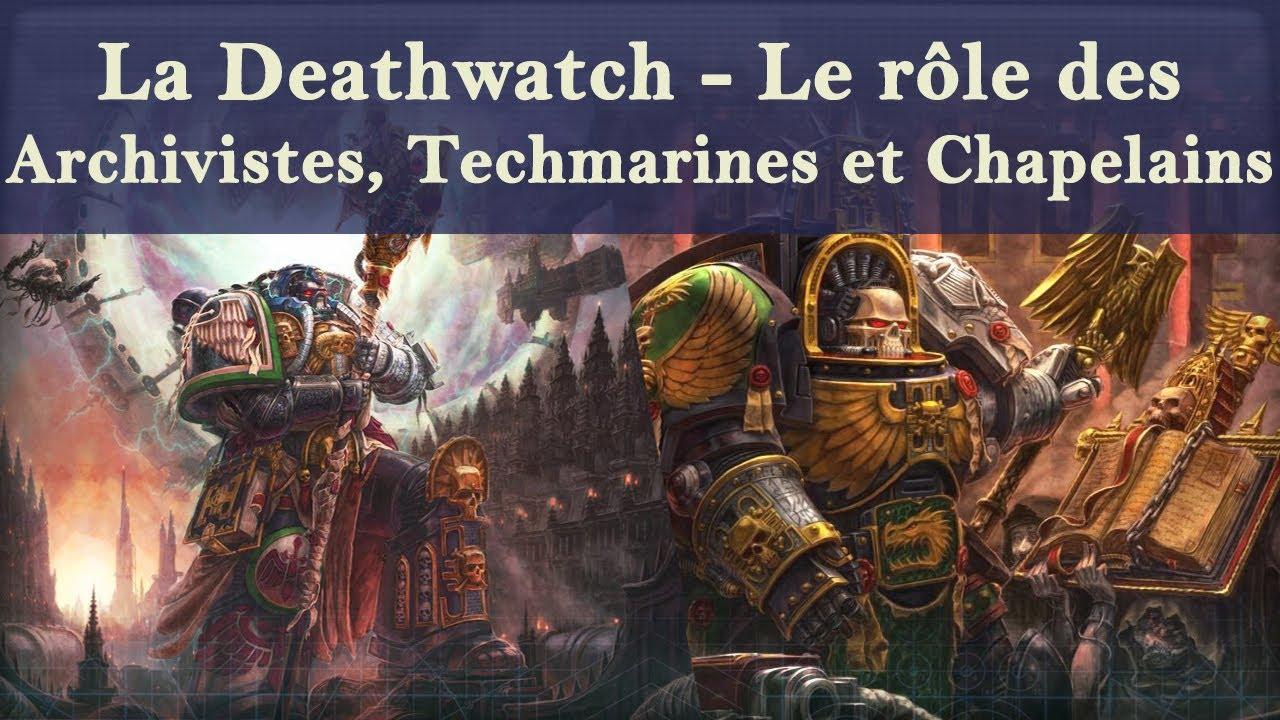 Lore Warhammer 40K - La Deathwatch - Le rôle des Archivistes, Techmarines et Chapelain