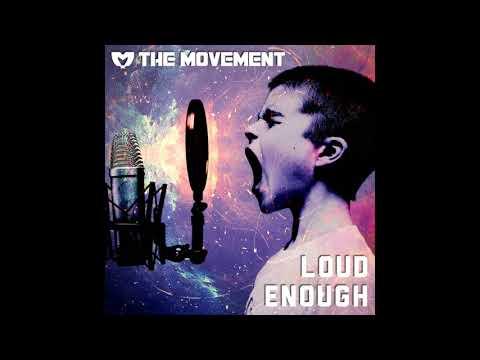 The Movement - Loud Enough (Single 2018)