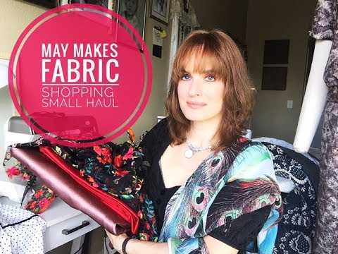 Late May Makes, Fabric Shopping and Small Haul!