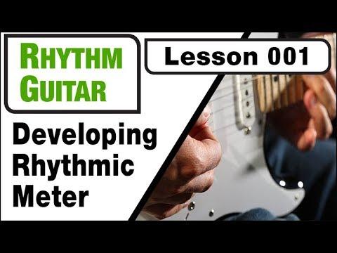RHYTHM GUITAR 001: Developing Rhythmic Meter