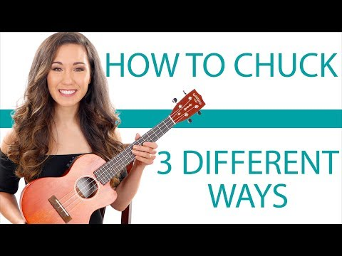 How to Chuck Three Different Ways - Muting Strumming Patterns