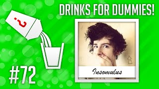 Drinks For Dummies #72 - The @Insomulus thumbnail