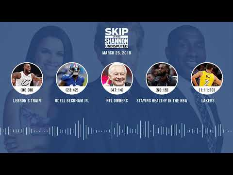 UNDISPUTED Audio Podcast (3.26.18) with Skip Bayless, Shannon Sharpe, Joy Taylor | UNDISPUTED