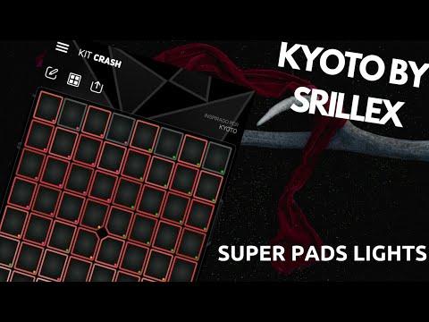 SUPER PADS LIGHTS / Skrillex - Kyoto #My Kit