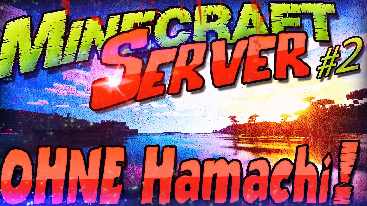 Minecraft Server Einrichten OHNE Hamachi Minecraft Ports - Minecraft server selbst erstellen ohne hamachi