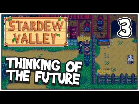 Stardew Valley: Thinking of the Future - PART 03 - ChaoticShadow24