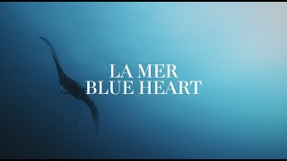 See The World You Want To Sea | La Mer Blue Heart