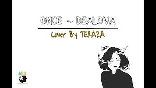 Once ~ Dealova  Lirik  Cover By Tereza