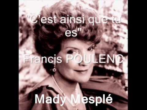 C'est ainsi que tu es  : Mady Mesplé.