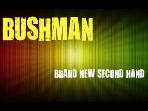Bushman Brand new second hand   YouTube