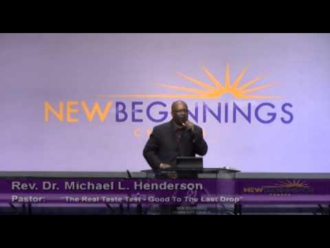 """Pastor Dr. Michael L. Henderson – """"The Real Taste Test"""" New Beginnings Church"""