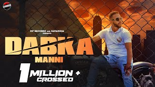 Dabka (Full Video): Manni   Gur Sidhu   317 Recordz   New Punjabi Songs 2021   Latest Punjabi Songs
