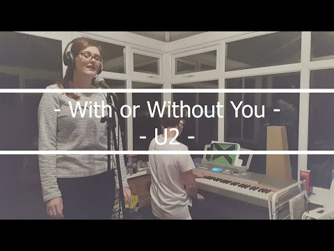 With or Without You - U2 Piano/Vocal Cover
