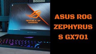 ASUS ROG Zephyrus S GX701 Gaming Laptop Review 2019