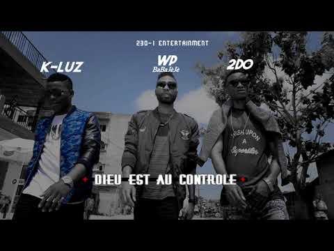 Dieu est au Controle_K-luz & 2DO feat WP BaBaJèJè ( Official Audio )