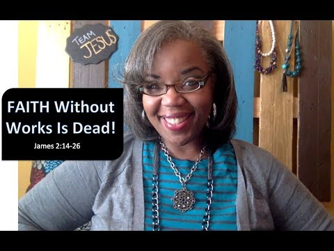 Sunday School Lesson Highlight: Faith Without Works Is Dead   📚📝✏️  February 4, 2018