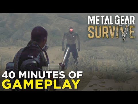 Metal Gear Survive — 40 Minutes of SURVIVAL Gameplay!
