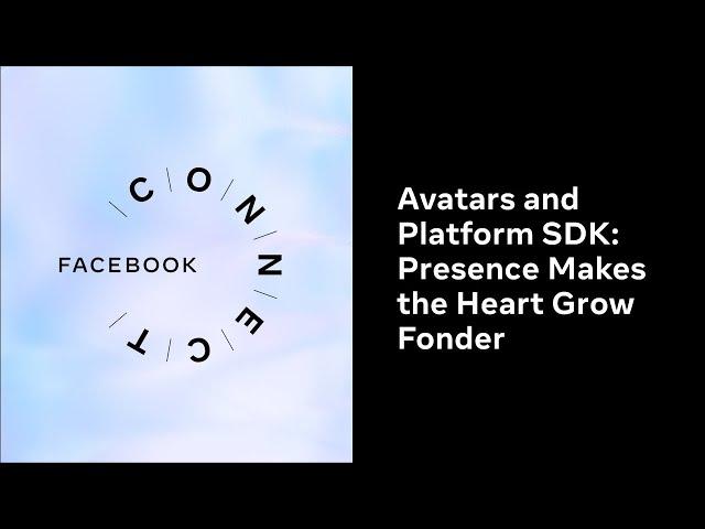 Avatars and Platform SDK: Presence Makes the Heart Grow Fonder l Facebook Connect