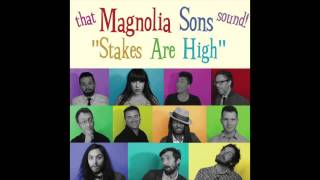 "Magnolia Sons - ""Stakes Are High"" [2014 Studio version]"