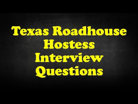 Texas Roadhouse Hostess Interview Questions