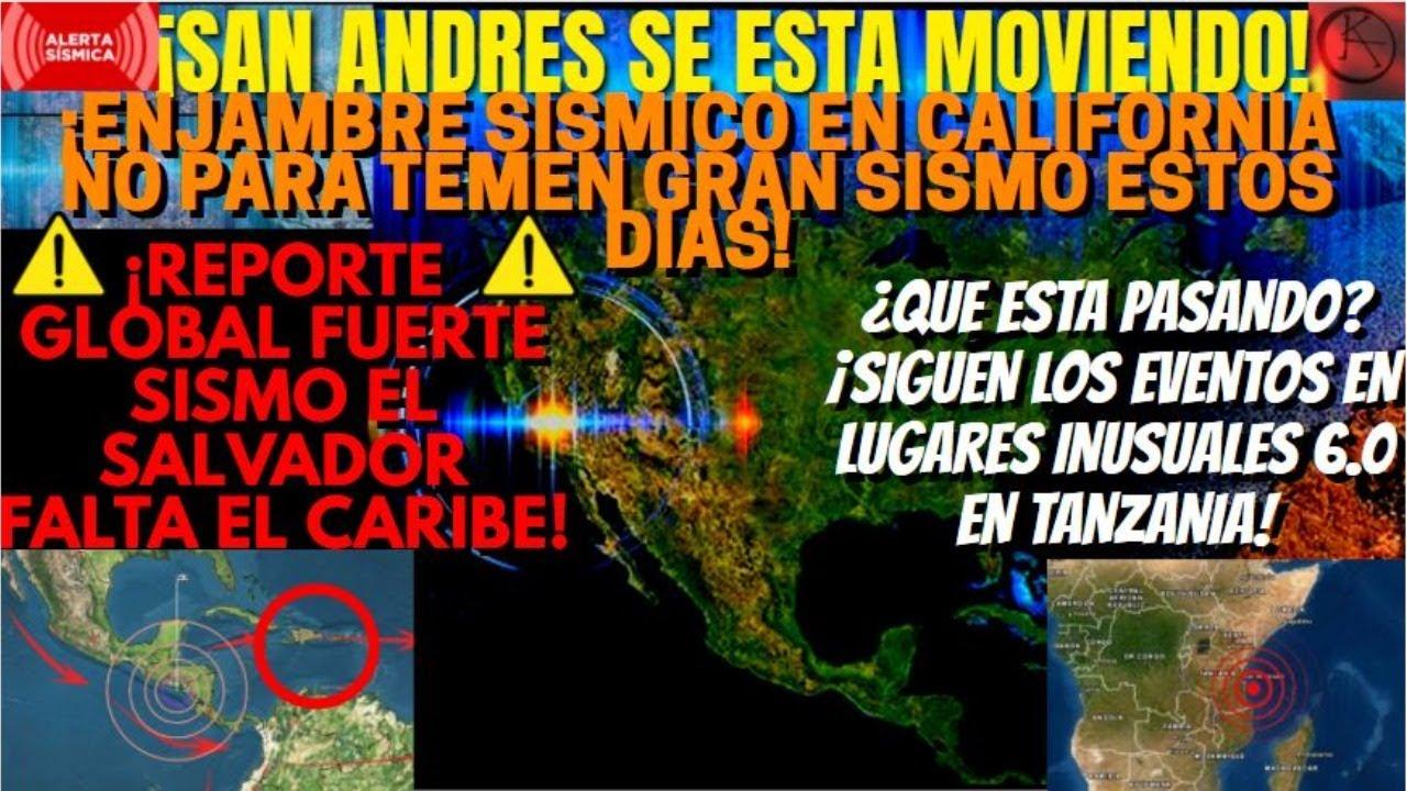 ¡URGENTE ALERTA EN LA FALLA SAN ANDRES AVISAN DE TERREMOTO ESTOS DÍAS!¡SISMO EL SALVADOR Y TANZANIA!