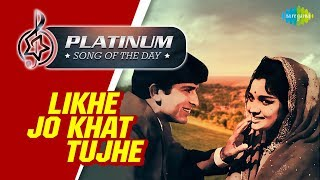 Platinum song of the day Likhe Jo Khat Tujhe 18th March RJ Ruchi