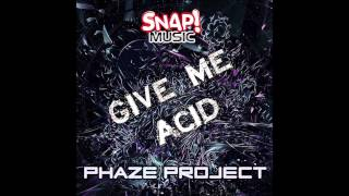 ACID HOUSE (pHaZe Project - Give me Acid)