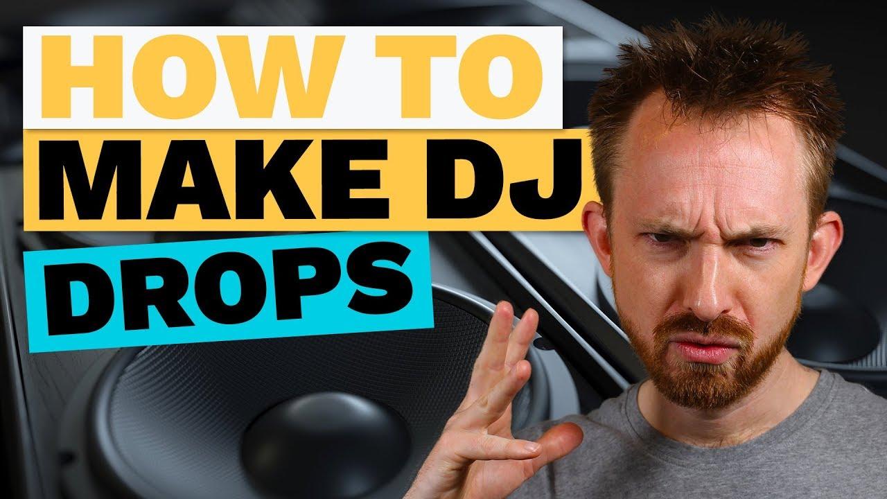 How to Make DJ Drops